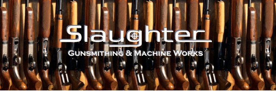 Slaughter Gunsmithing and Machine Works